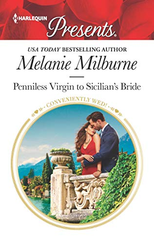 Penniless Virgin to Sicilian's Bride: Escape with this Sicilian Cinderella Romance (Conveniently Wed! Book 3717) (English Edition)