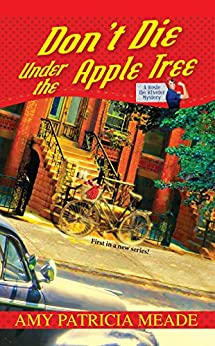 Don't Die Under the Apple Tree (Rosie the Riveter Mysteries) by [Amy Patricia Meade]