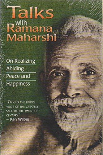 Talks with Ramana Maharshi: On Realizing Abiding Peace and Happiness
