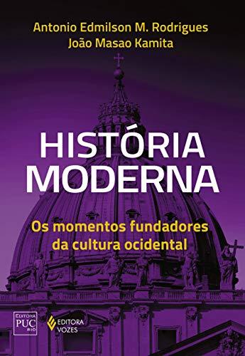 História moderna: Os momentos fundadores da cultura ocidental