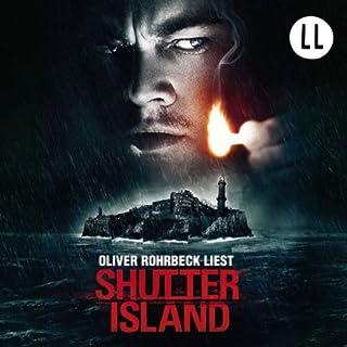 Shutter Island                   Autor:                                                                                                                                 Dennis Lehane                               Sprecher:                                                                                                                                 Oliver Rohrbeck                      Spieldauer: 7 Std. und 49 Min.     197 Bewertungen     Gesamt 4,0