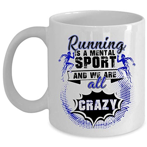 N\A We Are All Crazy Coffee Mug, Running Is A Mental Sport Cup (Taza de café - Blanco)