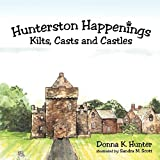 Hunterston Happenings: Kilts, Casts and Castles