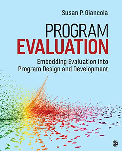 Compare Textbook Prices for Program Evaluation: Embedding Evaluation into Program Design and Development 1 Edition ISBN 9781506357447 by Giancola, Susan P.