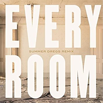 Every Room (Summer Dregs Remix)