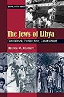The Jews of Libya: Coexistence, Persecution, Resettlement