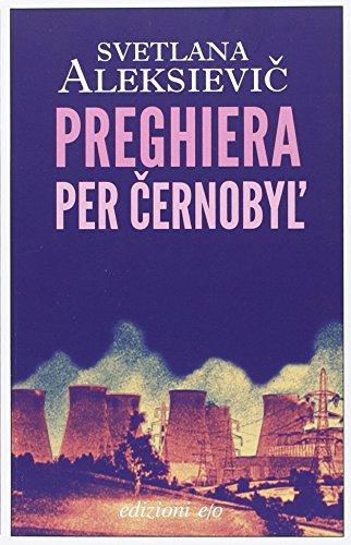 Preghiera per Cernobyl'. Cronaca del futuro