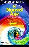 Le Nouvel Age - A l'aube de l'ère du Verseau