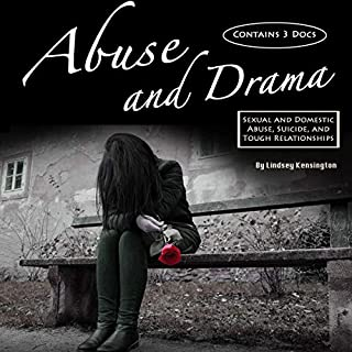 Abuse and Drama: Sexual and Domestic Abuse, Suicide, and Tough Relationships audiobook cover art