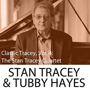 Classic Tracey, Vol. 4: The Stan Tracey Quartet With Tubby Hayes
