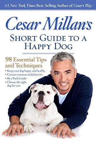 Millan, C: Cesar Millan's Short Guide to a Happy Dog