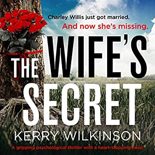 The Wife's Secret: A Gripping Psychological Thriller with a Heart-Stopping Twist                   By:                                                                                                                                 Kerry Wilkinson                               Narrated by:                                                                                                                                 Alison Campbell,                                                                                        Alan Medcroft                      Length: 9 hrs and 10 mins     95 ratings     Overall 4.3