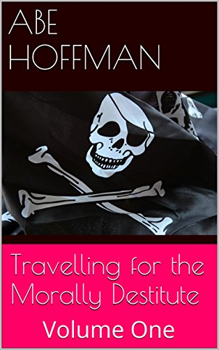 Traveling for the Morally Destitute: Volume One (Travelling for the Morally Destitute Book 1) (English Edition)