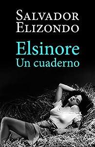 Elsinore: un cuaderno par Salvador Elizondo
