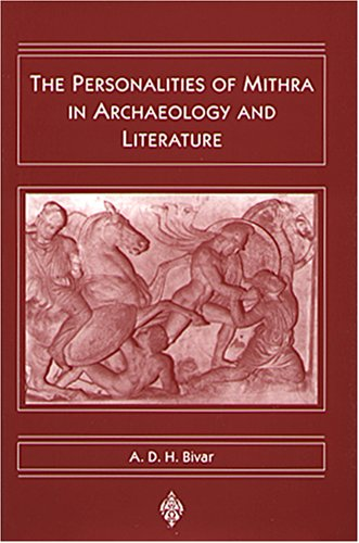 The Personalities of Mithra in Archaeology and Literature (Biennial Ehsan Yarshater Lecture Series)