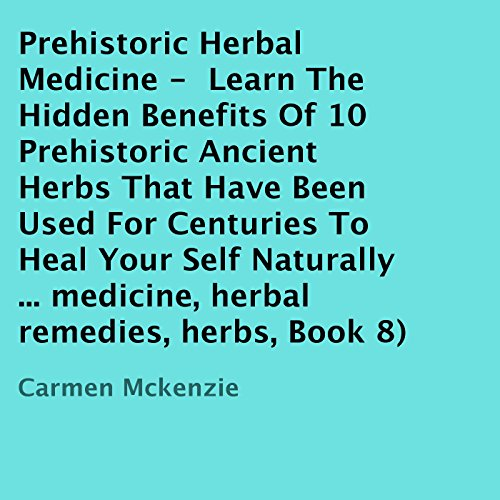 Prehistoric Herbal Medicine audiobook cover art