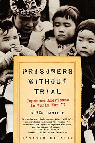 Prisoners Without Trial: Japanese Americans in World War...
