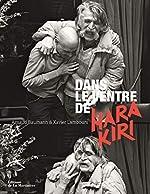 Dans le ventre de Hara Kiri d'Arnaud Baumann