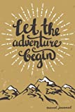 Let The Adventure Begin: Travel Journal and Planner for 6 Trips with Checklist, Itineraries, Journal Entries, and Sketch and Photo Pages