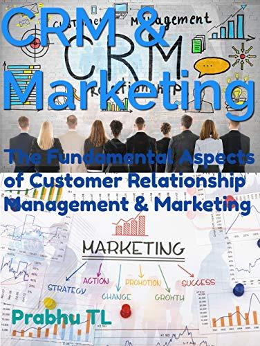 CRM & Marketing: The Fundamental Aspects of Customer Relationship Management & Marketing (English Edition)