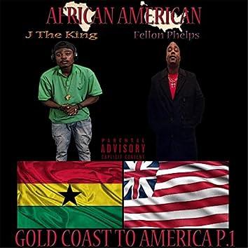 Gold Coast to America, Pt. 1