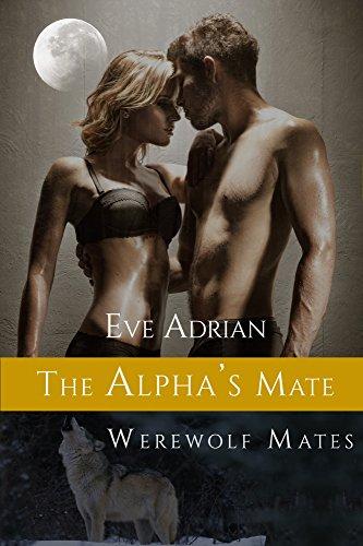 The Alpha's Mate: Shifter Romance (Werewolf Mates Book 1)