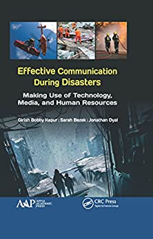 [Girish Bobby Kapur, Sarah Bezek, Jonathan Dyal]のEffective Communication During Disasters: Making Use of Technology, Media, and Human Resources (English Edition)