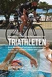 Rezepte fur eine starke Performance von Triathleten: Baue Muskeln auf und werde uberschussiges Fett los, um schneller, starker und schlanker zu werden - Joseph Correa (Zertifizierter Sport-Ernahrungsberater)