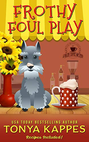 Frothy Foul Play: A Killer Coffee Cozy Mystery (A Killer Coffee Mystery Book 9) by [Tonya Kappes]
