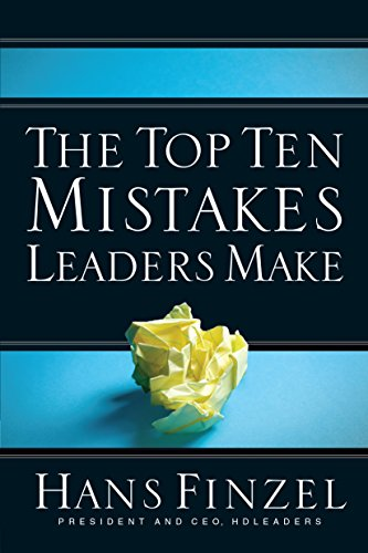 The Top Ten Mistakes Leaders Make by [Hans Finzel]