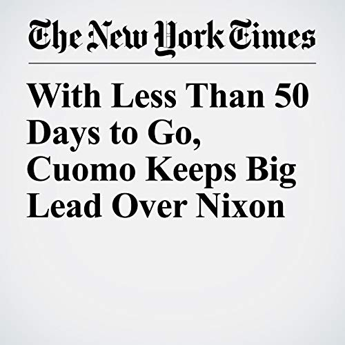 With Less Than 50 Days to Go, Cuomo Keeps Big Lead Over Nixon copertina