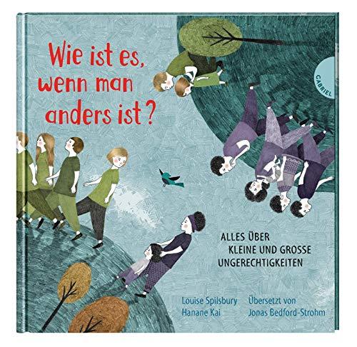 Wie ist es, wenn man anders ist?: Alles über kleine und große Ungerechtigkeiten (4) (Weltkugel, Band 4)