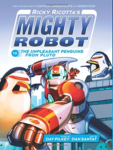 Ricky Ricotta's Mighty Robot vs. the Unpleasant Penguins from Pluto (Ricky Ricotta's Mighty Robot #9) (Library Edition) (9)