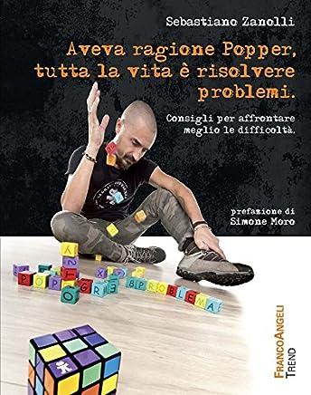 Aveva ragione Popper, tutta la vita è risolvere problemi. Consigli per affrontare meglio le difficoltà (Trend Vol. 277)