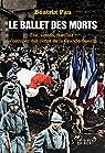 Le Ballet des morts - Etat, armée, familles : S'occuper des corps de la Grande Guerre par Pau