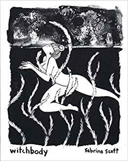 Witchbody: A Graphic Novel by [Sabrina Scott, Tim Morton]