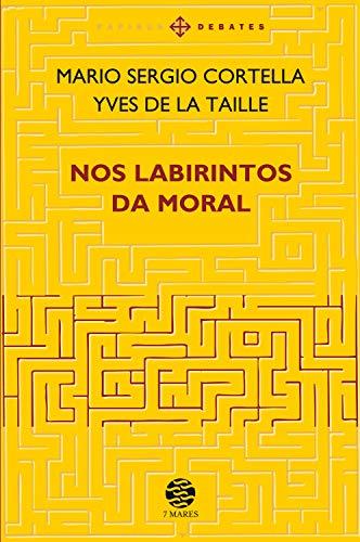 Nos labirintos da moral - Ed. ampliada (Papirus debates)
