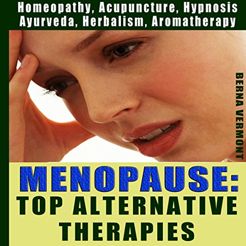 Menopause: Top Alternative Therapies audiobook cover art