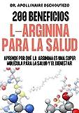 200 BENEFICIOS DE LA ARGININA PARA LA SALUD: Aprende sobre su potencial terapéutico