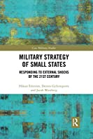 Military Strategy of Small States (Cass Military Studies)