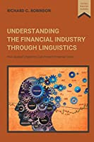 Understanding the Financial Industry Through Linguistics: How Applied Linguistics Can Prevent Financial Crisis
