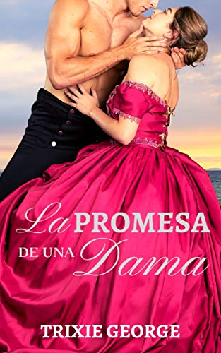 La promesa de una dama, Damas 03 - Trixie George (Rom) 51yNwNdPUDL