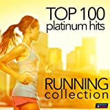 Top 100 Platinum Hits: Running Collection 130-160 BPM (Unmixed Workout Fitness Hits for Running &...