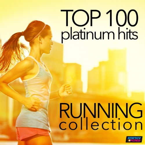 Top 100 Platinum Hits: Running Collection 130-160 BPM (Unmixed Workout Fitness Hits for Running & Jogging) [Explicit]