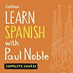 Learn Spanish with Paul Noble: Complete Course: Spanish Made Easy with Your Personal Language Coach cover art