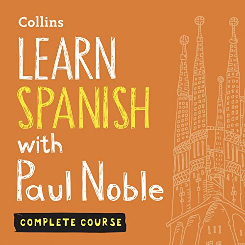 Learn Spanish with Paul Noble: Complete Course: Spanish Made Easy with Your Personal Language Coach audiobook cover art