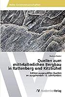 Quellen zum mittelalterlichen Bergbau in Rattenberg und Kitzbuehel