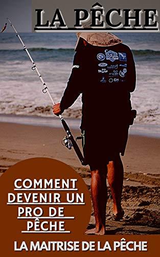 Couverture du livre LA pêche: LA MAITRISE DE LA pêche