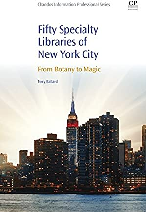 50 Specialty Libraries of New York City: From Botany to Magic (English Edition)