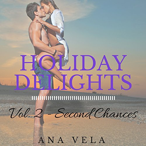 Holiday Delights: Volume Two - Second Chances                   By:                                                                                                                                 Ana Vela                               Narrated by:                                                                                                                                 Donna Stone                      Length: 1 hr and 4 mins     Not rated yet     Overall 0.0